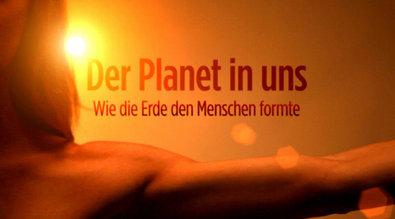 Der Planet in uns - Wie die Erde den Menschen formte