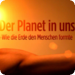 Bilder zur Sendung: Der Planet in uns - Wie die Erde den Menschen formte