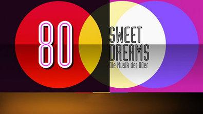 Sweet Dreams - DIE Musik der 80er