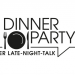 Dinner Party - Der Late-Night-Talk