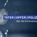 Täter - Opfer - Polizei