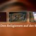 Bilder zur Sendung: Den Religionen auf der Spur