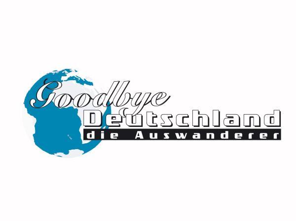 Bild 1 von 9: Goodbye Deutschland! Die Auswanderer
