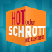 Hot oder Schrott - Die Allestester
