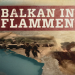 Balkan in Flammen