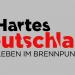 Hartes Deutschland - Leben im Brennpunkt