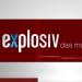 Explosiv - Das Magazin