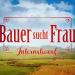 Bauer sucht Frau International - Die neuen Bauern weltweit