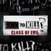 Born to Kill: A Class of Evil