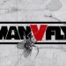 MAN vs. FLY