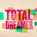 Total Dreamer - Träume werden wahr