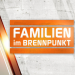 Familien im Brennpunkt