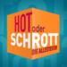 Bilder zur Sendung: Hot oder Schrott - Die Allestester