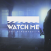 Watch Me - das Kinomagazin