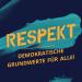 RESPEKT - Demokratische Grundwerte für alle!