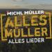 Michl Müller - Alles Müller - Alles Lieder 2021