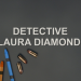 Detective Laura Diamond