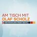 Am Tisch mit Olaf Scholz: Zuschauer fragen - Der Kanzlerkandidat antwortet
