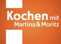 Kochen mit Martina und Moritz
