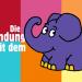 Die Sendung mit dem Elefanten