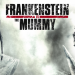 Frankenstein vs the Mummy
