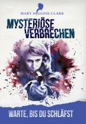 Mary Higgins Clark - Mysteriöse Verbrechen