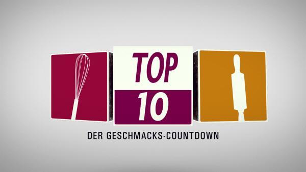 TopTen! Der Geschmacks-Countdown