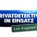 Privatdetektive im Einsatz in Los Angeles