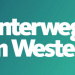 Unterwegs im Westen