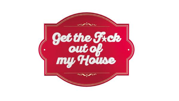 Bild 1 von 8: Get the F*ck out of my House - Logo