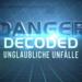 Bilder zur Sendung: Danger Decoded - Unglaubliche Unf�lle