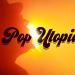 Pop Utopia