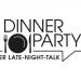 Dinner Party - Der Late-Night-Talk